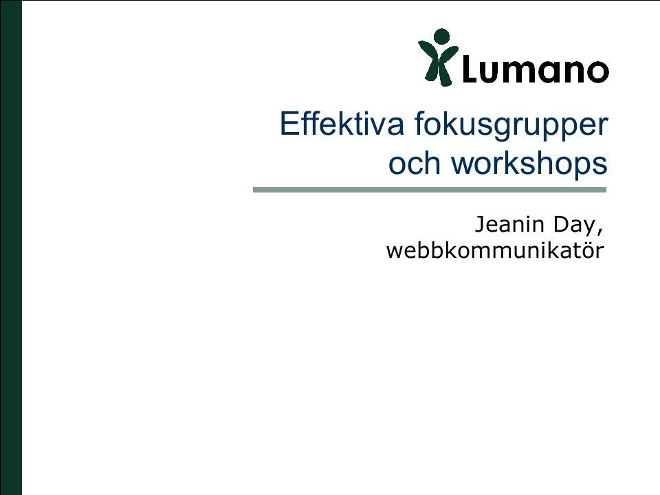 Effektiva fokusgrupper och workshops Jeanin Day, webbkommunikatör