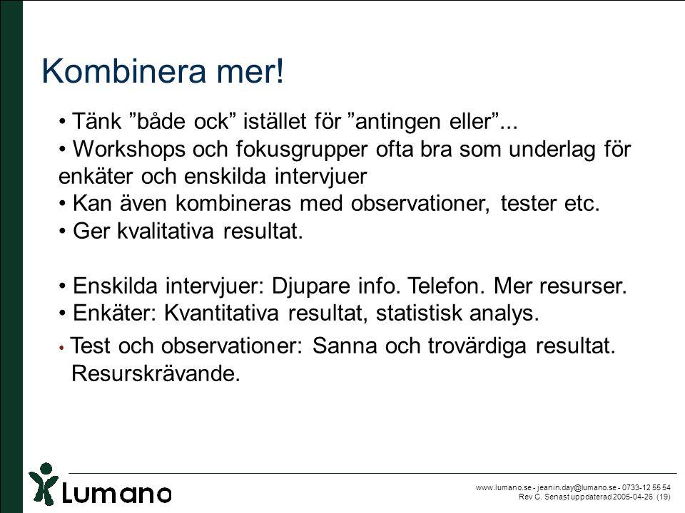 """www.lumano.se - jeanin.day@lumano.se - 0733-12 55 54 Rev C. Senast uppdaterad 2005-04-26 (19) Kombinera mer! • Tänk """"både ock"""" istället för """"antingen"""