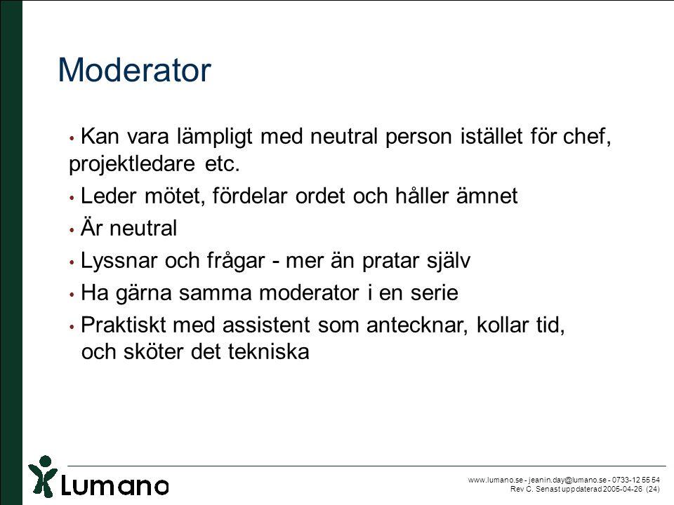 www.lumano.se - jeanin.day@lumano.se - 0733-12 55 54 Rev C. Senast uppdaterad 2005-04-26 (24) Moderator • Kan vara lämpligt med neutral person iställe