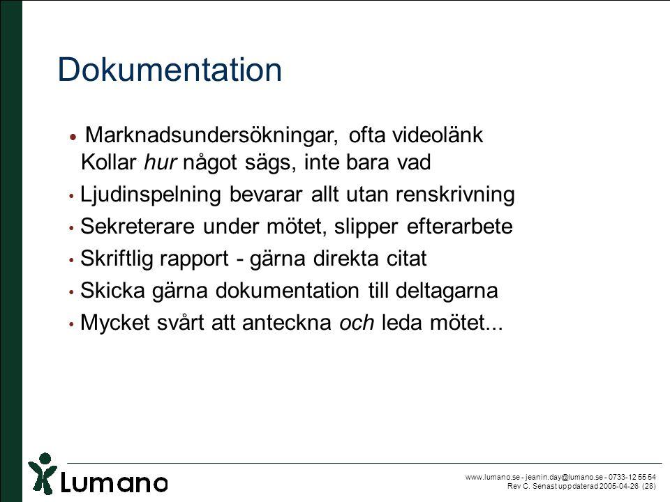 www.lumano.se - jeanin.day@lumano.se - 0733-12 55 54 Rev C. Senast uppdaterad 2005-04-26 (28) Dokumentation • Marknadsundersökningar, ofta videolänk K