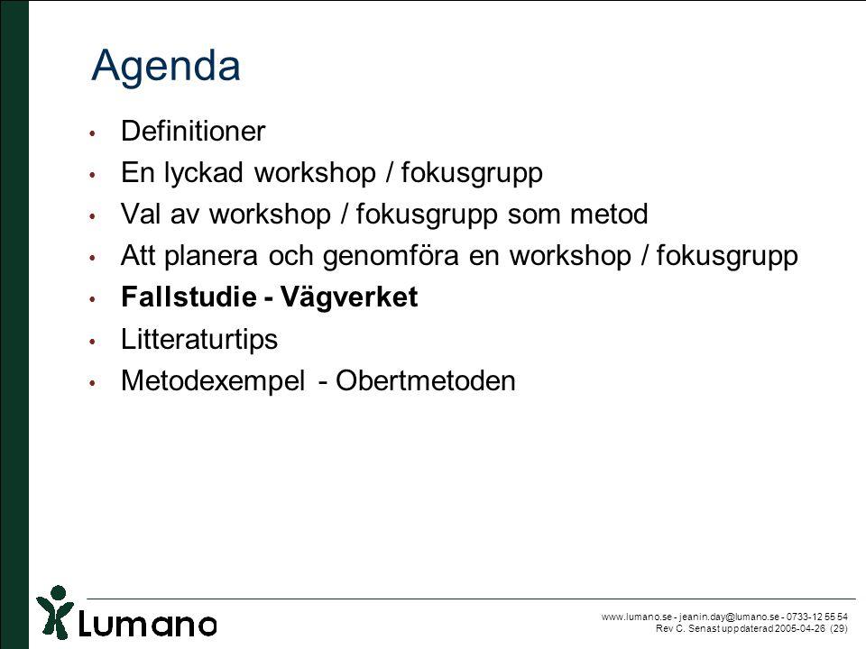 www.lumano.se - jeanin.day@lumano.se - 0733-12 55 54 Rev C. Senast uppdaterad 2005-04-26 (29) Agenda • Definitioner • En lyckad workshop / fokusgrupp