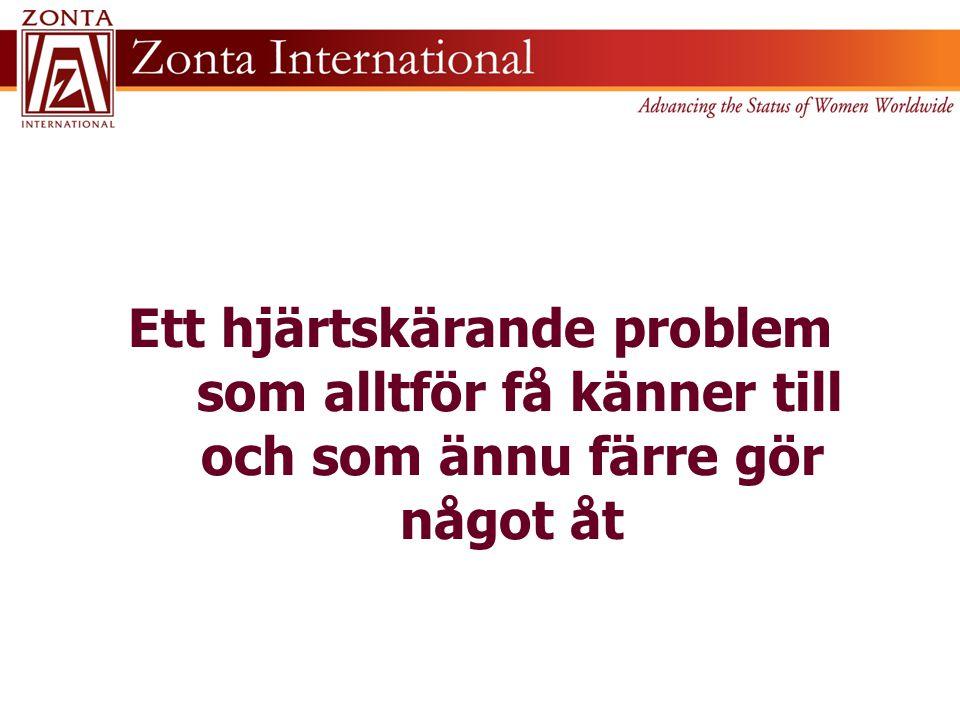 …och det är här den globala Fistula- kampanjen i samarbete mellan UNFPA och Zonta International kommer in i bilden: Information and förebyggande Zonta Internationals Support (2008 till dags dato) • US$ 450 000 (2008-2010) • US$ 500 000 (2010-2012) • US$ 1 000 000 (2012-2014)