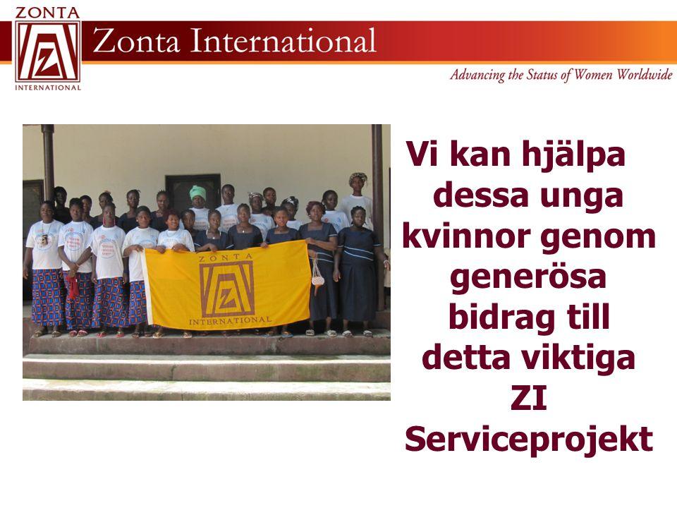 Vi kan hjälpa dessa unga kvinnor genom generösa bidrag till detta viktiga ZI Serviceprojekt