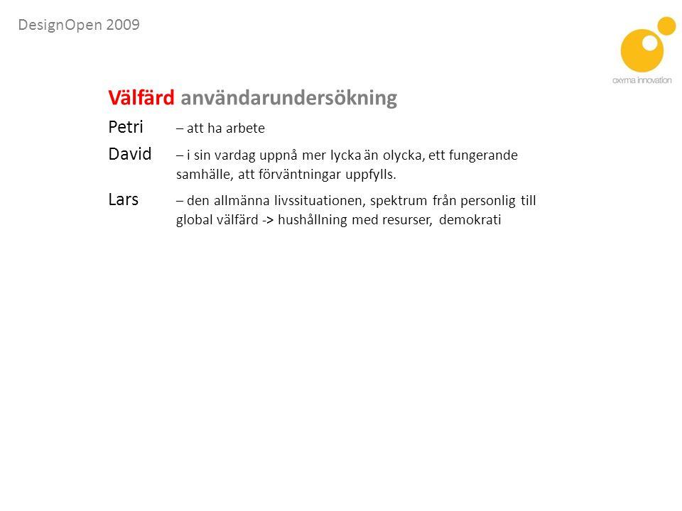 DesignOpen 2009 Design – nödvändig för fortsatt välfärd ? Vaddå välfärd?