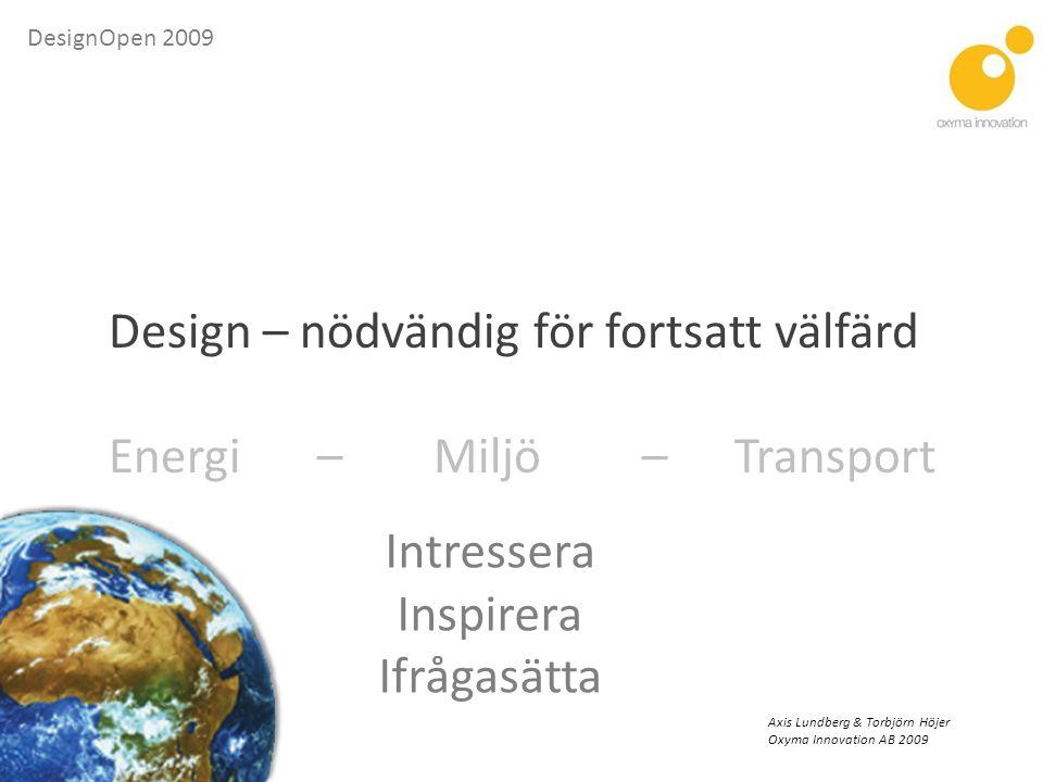 DesignOpen 2009 Design för Transport Kollektivtrafik Spårvagnskoncept för Stockholm Bilder: Alstom Transport