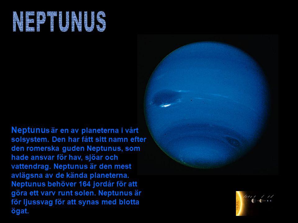 Neptunu s är en av planeterna i vårt solsystem. Den har fått sitt namn efter den romerska guden Neptunus, som hade ansvar för hav, sjöar och vattendra
