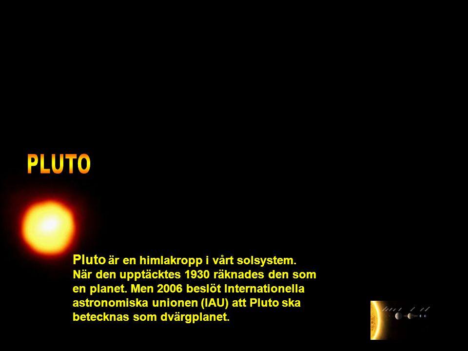 Pluto är en himlakropp i vårt solsystem. När den upptäcktes 1930 räknades den som en planet. Men 2006 beslöt Internationella astronomiska unionen (IAU