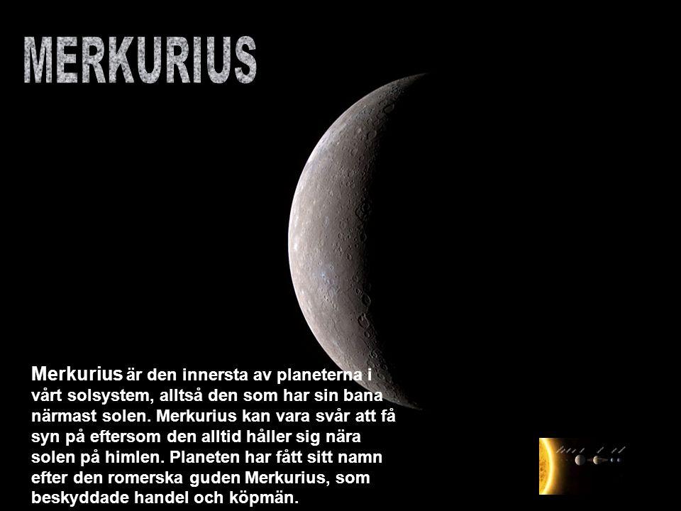 Merkurius är den innersta av planeterna i vårt solsystem, alltså den som har sin bana närmast solen. Merkurius kan vara svår att få syn på eftersom de
