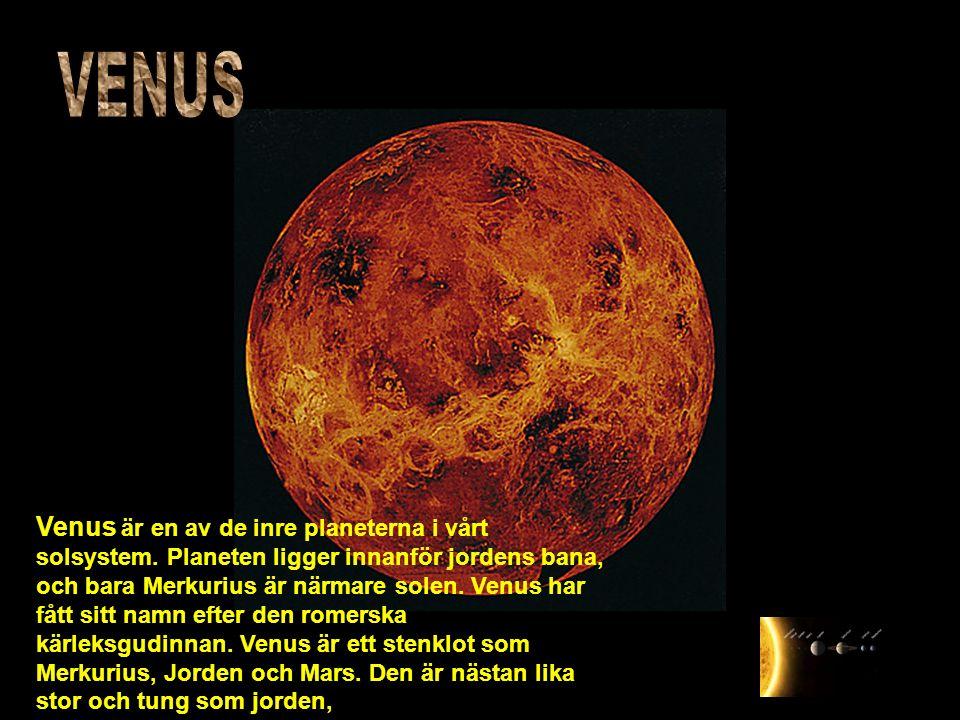 Venus är en av de inre planeterna i vårt solsystem. Planeten ligger innanför jordens bana, och bara Merkurius är närmare solen. Venus har fått sitt na