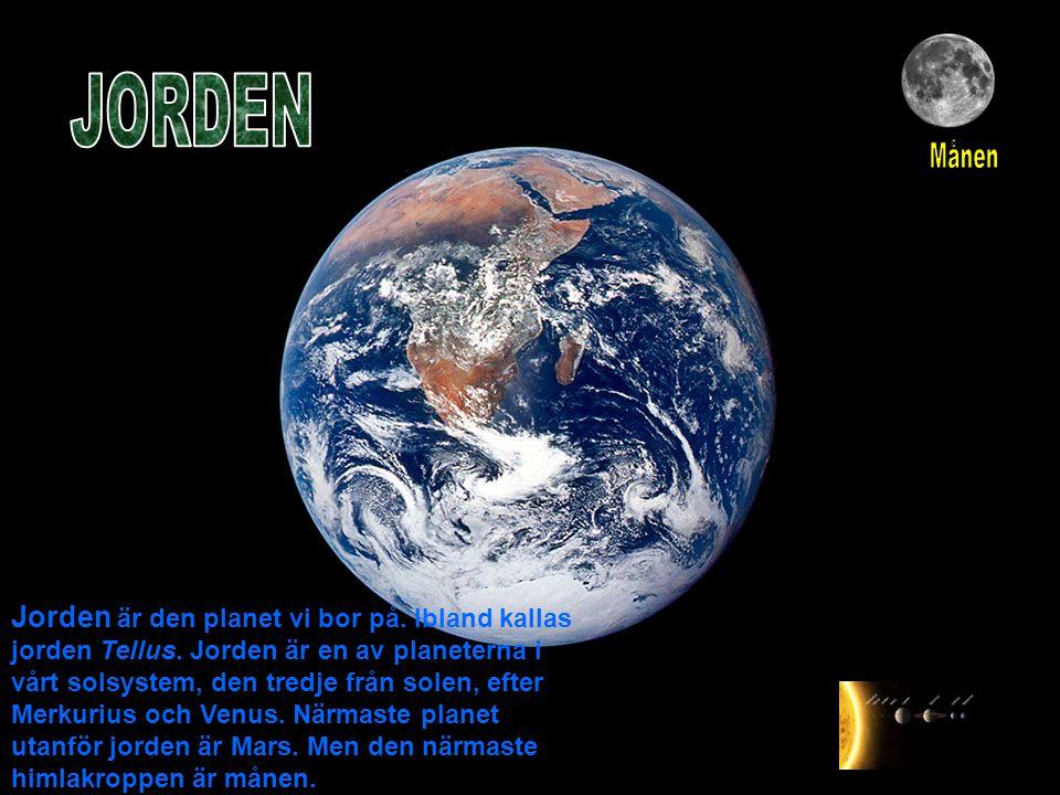 Jorden är den planet vi bor på. Ibland kallas jorden Tellus. Jorden är en av planeterna i vårt solsystem, den tredje från solen, efter Merkurius och V