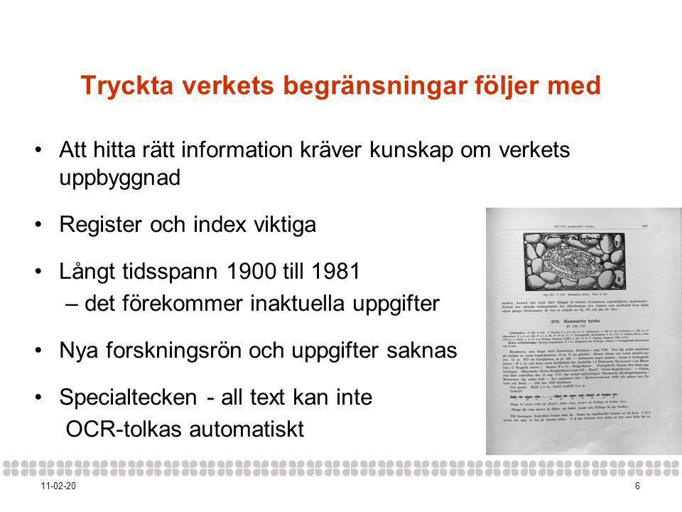1711-02-20 Steg 2 - ny projektansökan forskarplattform e-runic • Sökgränssnitt 'e-runic' • Utveckla tekniskt gränssnitt för Samnordisk runtextdatabas.