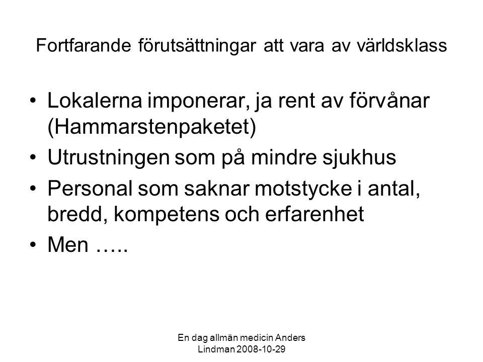 En dag allmän medicin Anders Lindman 2008-10-29 Hummer – en liknelse •Vi köper en värsting- 4hjulsdriven offroadbil, en Hummer •Men har bara råd med slitna sommardäck •Åker därför alltför sällan ut på sjukbesök och tvingas då ofta ta dyr Taxi