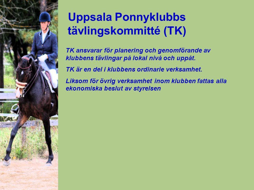Uppsala Ponnyklubbs tävlingskommitté (TK) TK ansvarar för planering och genomförande av klubbens tävlingar på lokal nivå och uppåt.