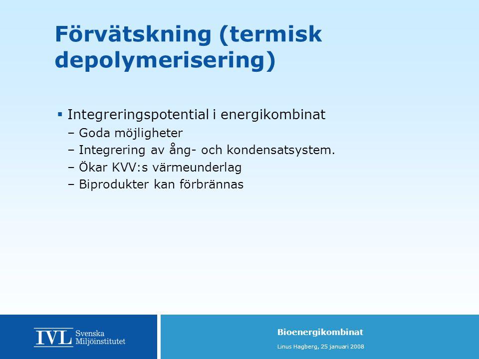 Bioenergikombinat Linus Hagberg, 25 januari 2008  Integreringspotential i energikombinat –Goda möjligheter –Integrering av ång- och kondensatsystem.