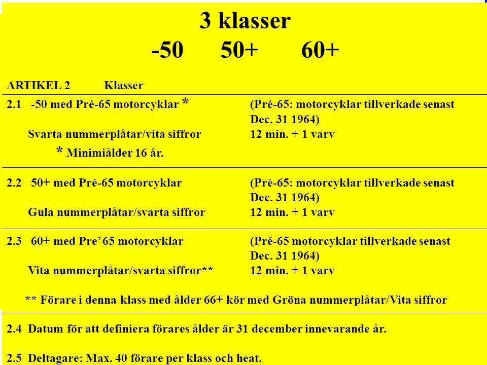 Svenska REGLEMENTE OLT OVE LUNDELL TROPHY version 2012 - 2014 ARTIKEL 1 Motto Att bevara klassiska motorcyklar så original som det är möjligt och tävl
