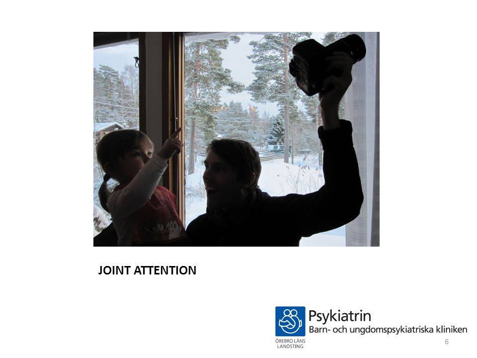JOINT ATTENTION 6