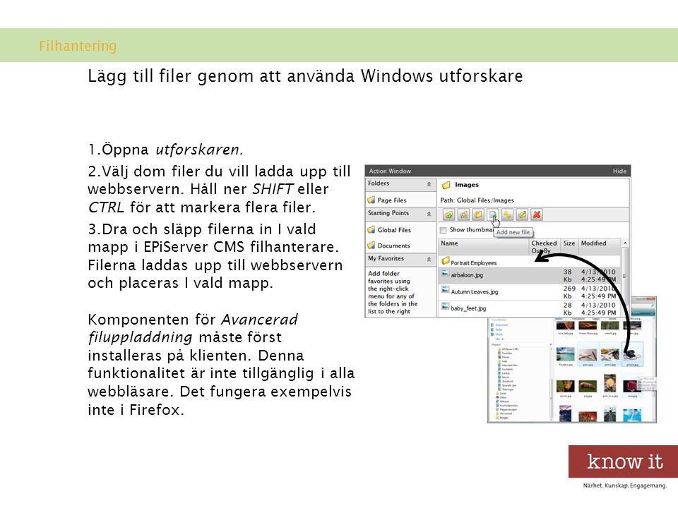 Lägg till filer genom att använda Windows utforskare 1.Öppna utforskaren.