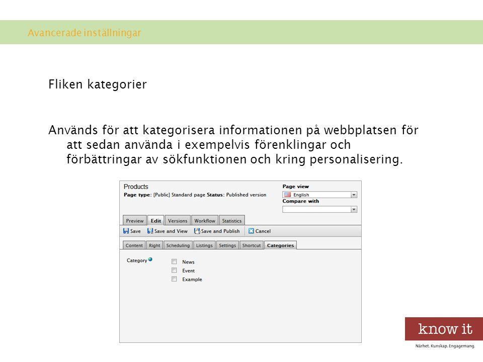 Fliken kategorier Används för att kategorisera informationen på webbplatsen för att sedan använda i exempelvis förenklingar och förbättringar av sökfunktionen och kring personalisering.