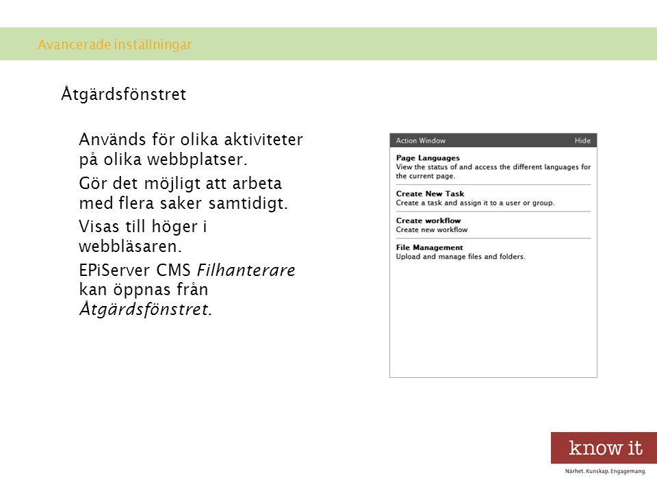 Åtgärdsfönstret Används för olika aktiviteter på olika webbplatser.