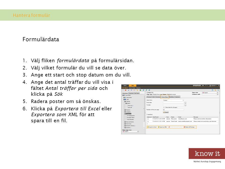 Formulärdata 1.Välj fliken formulärdata på formulärsidan.