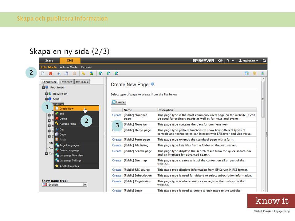 Skapa en ny sida (2/3) 1 2 2 3 Skapa och publicera information