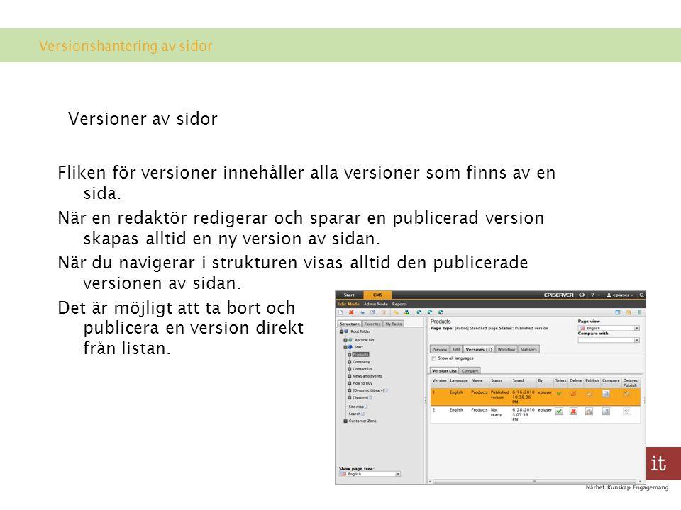 Versioner av sidor Fliken för versioner innehåller alla versioner som finns av en sida.