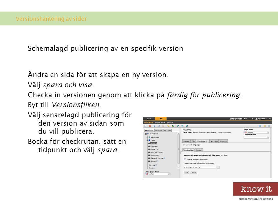 Schemalagd publicering av en specifik version Ändra en sida för att skapa en ny version.