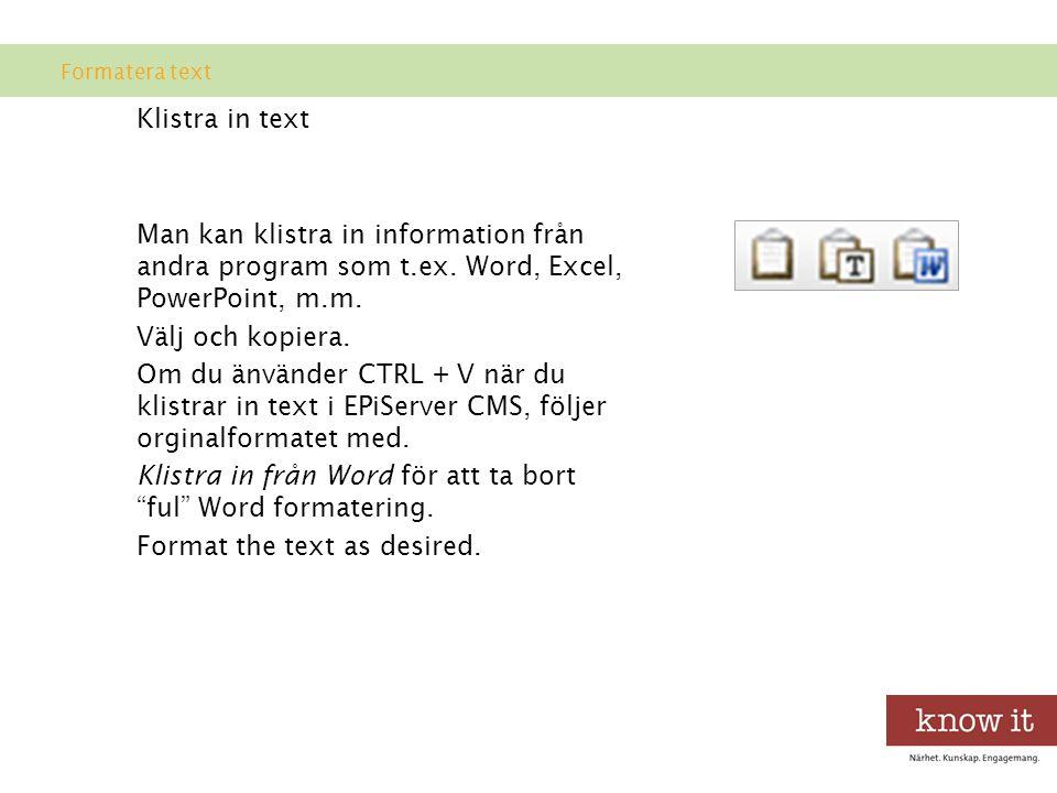 Klistra in text Man kan klistra in information från andra program som t.ex.