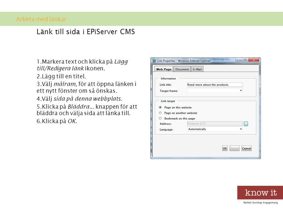 Länk till sida i EPiServer CMS 1.Markera text och klicka på Lägg till/Redigera länk ikonen.