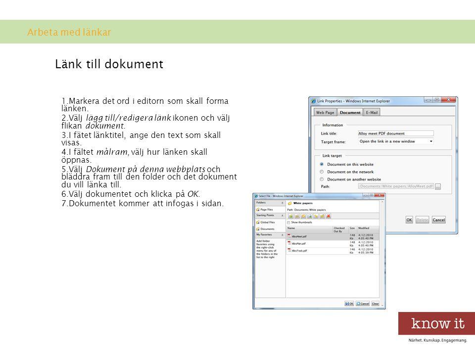 Länk till dokument 1.Markera det ord i editorn som skall forma länken.