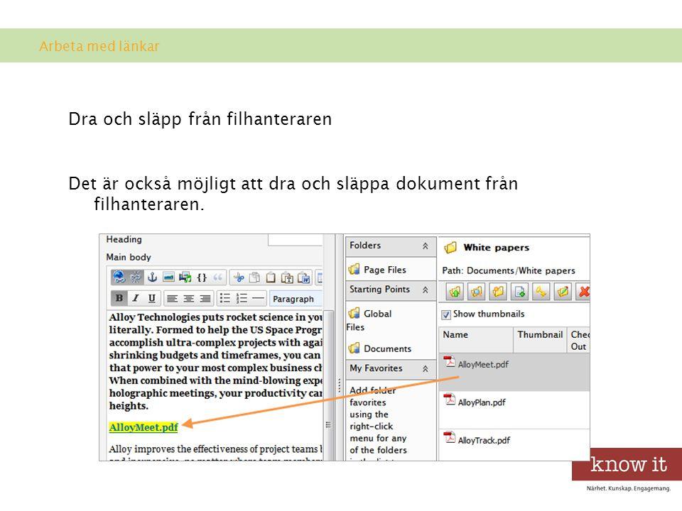 Dra och släpp från filhanteraren Det är också möjligt att dra och släppa dokument från filhanteraren.