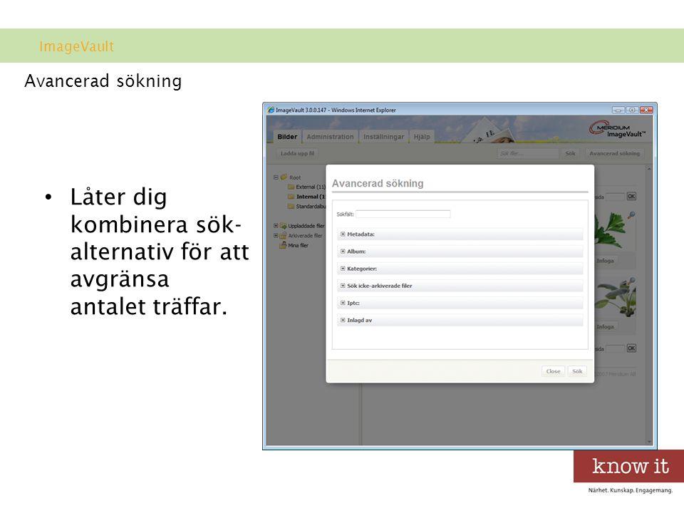Avancerad sökning • Låter dig kombinera sök- alternativ för att avgränsa antalet träffar.