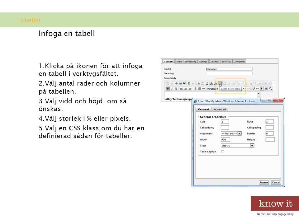 Infoga en tabell 1.Klicka på ikonen för att infoga en tabell i verktygsfältet.