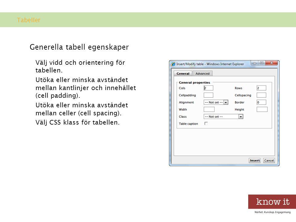 Generella tabell egenskaper Välj vidd och orientering för tabellen.