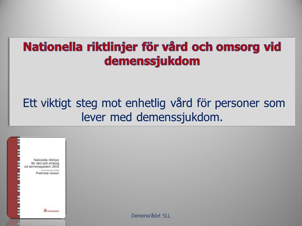 Nationella riktlinjer Primärvård Basal utredning Nationella riktlinjer Primärvård Basal utredning Demensrådet SLL I första hand basal utredning – sedan utvidgad Det finns ingen enkel utredningsmetod som kan fastställa om en person har en demenssjukdom.