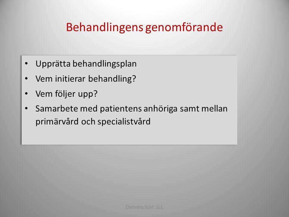 Behandlingens genomförande • Upprätta behandlingsplan • Vem initierar behandling? • Vem följer upp? • Samarbete med patientens anhöriga samt mellan pr