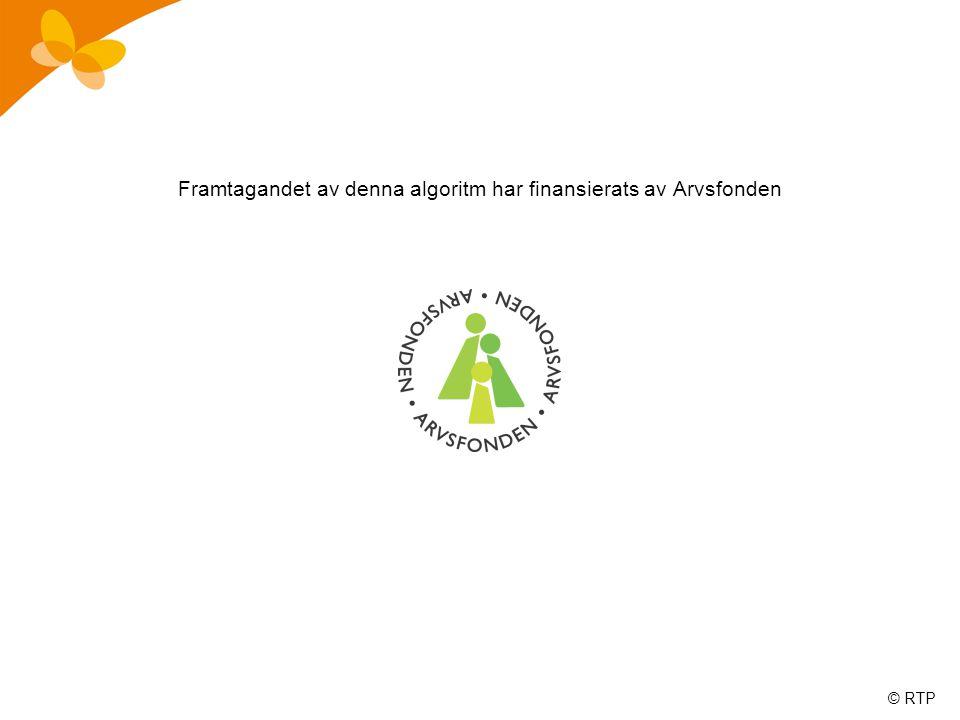 © RTP Framtagandet av denna algoritm har finansierats av Arvsfonden