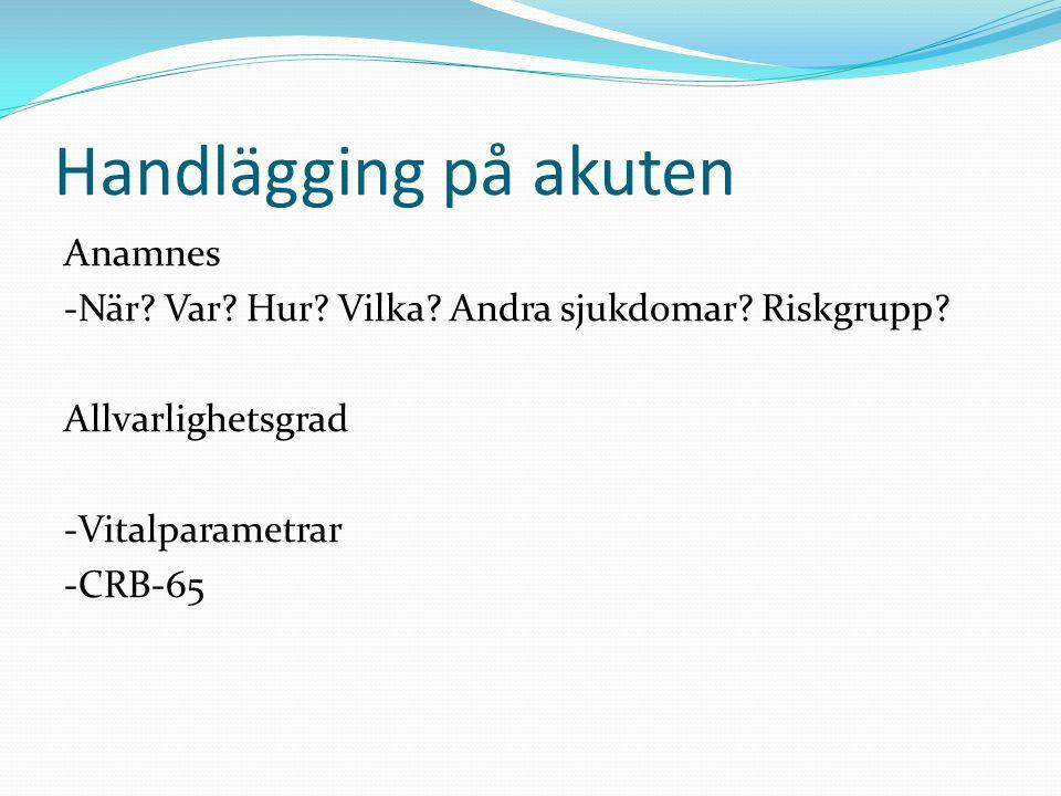 Handlägging på akuten Anamnes -När.Var. Hur. Vilka.
