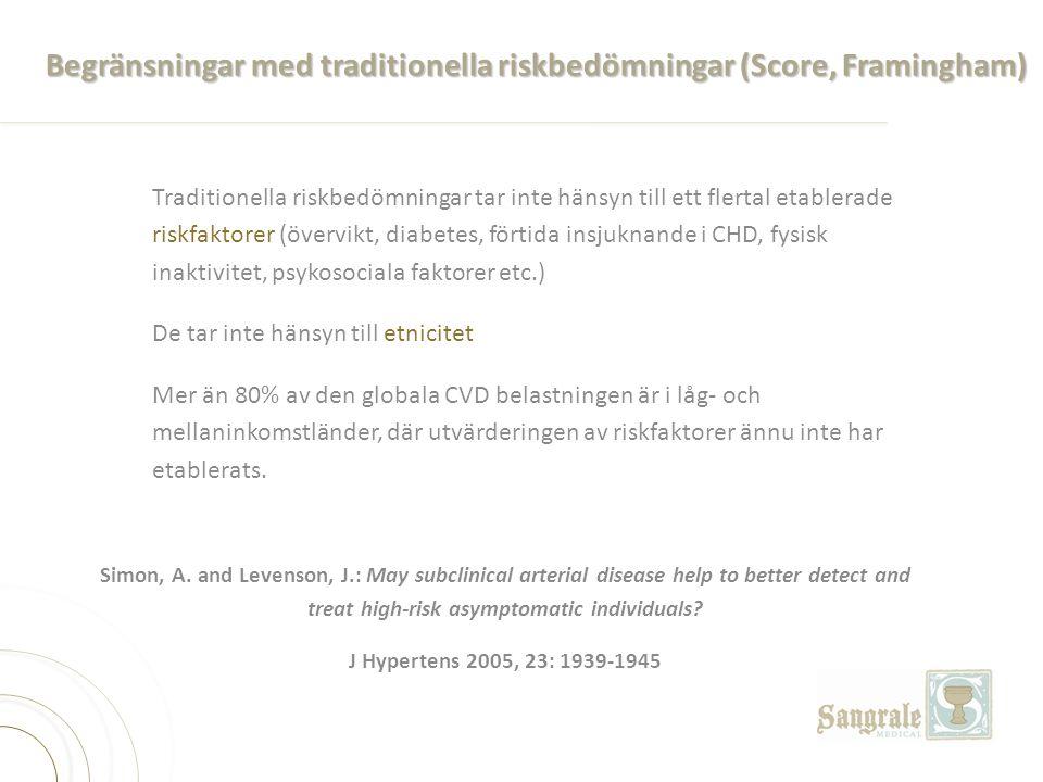 Begränsningar med traditionella riskbedömningar (Score, Framingham) Traditionella riskbedömningar tar inte hänsyn till ett flertal etablerade riskfakt