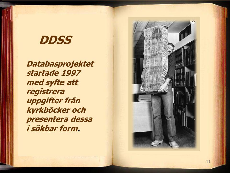 11 Databasprojektet startade 1997 med syfte att registrera uppgifter från kyrkböcker och presentera dessa i sökbar form.