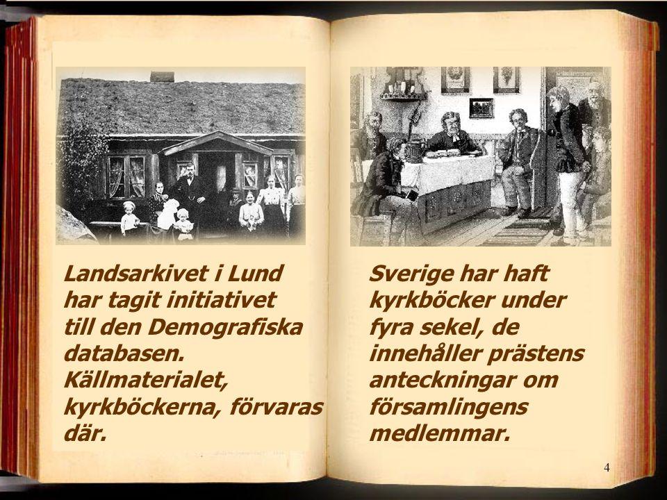 4 Sverige har haft kyrkböcker under fyra sekel, de innehåller prästens anteckningar om församlingens medlemmar.