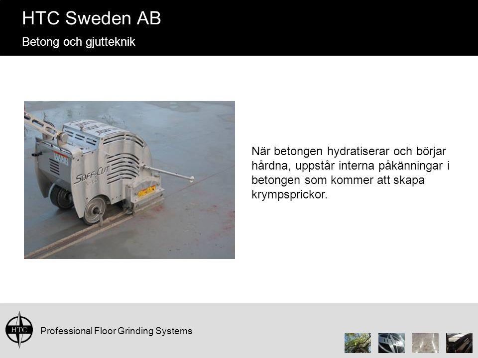 Professional Floor Grinding Systems HTC Sweden AB Betong och gjutteknik När betongen hydratiserar och börjar hårdna, uppstår interna påkänningar i betongen som kommer att skapa krympsprickor.