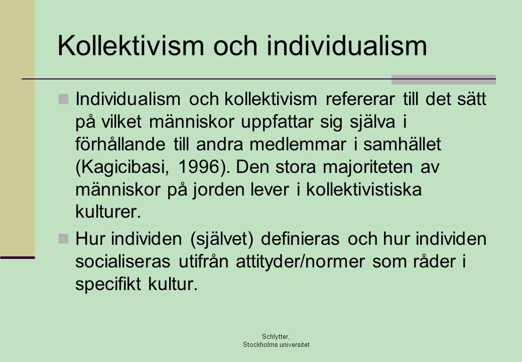 Kollektivism och individualism  Individualism och kollektivism refererar till det sätt på vilket människor uppfattar sig själva i förhållande till andra medlemmar i samhället (Kagicibasi, 1996).