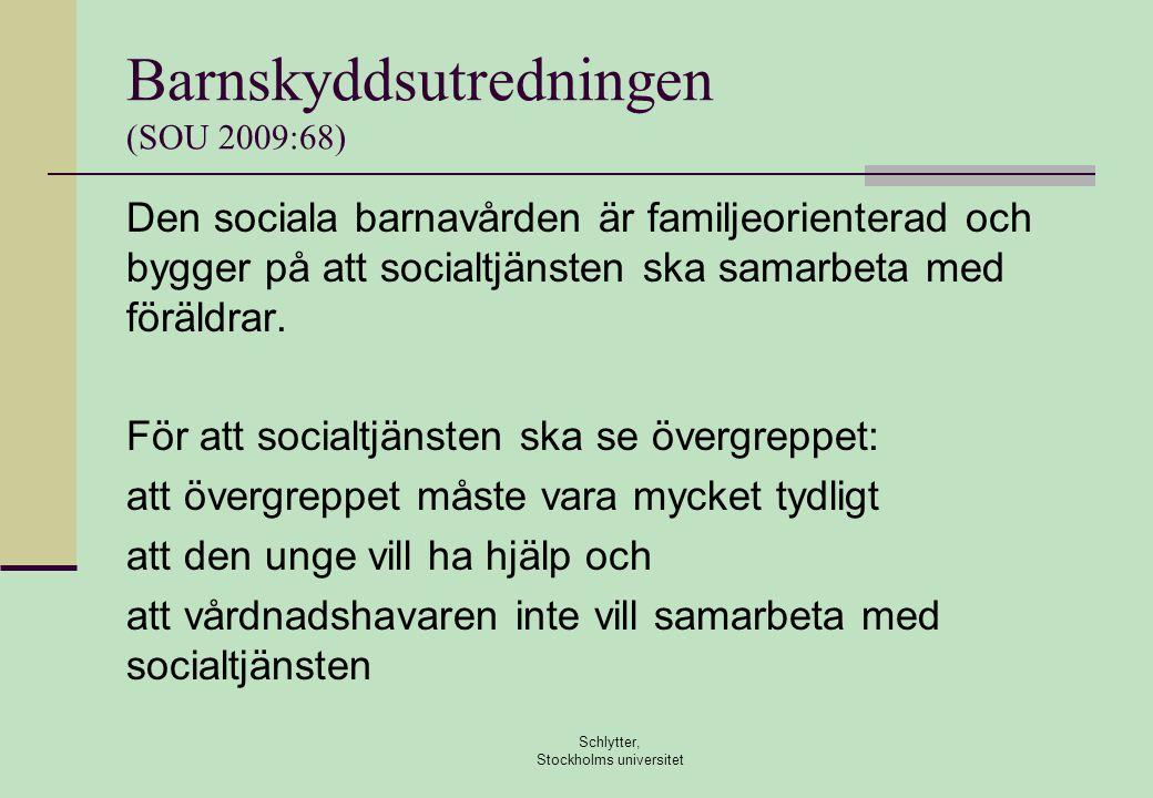 Barnskyddsutredningen (SOU 2009:68) Den sociala barnavården är familjeorienterad och bygger på att socialtjänsten ska samarbeta med föräldrar. För att