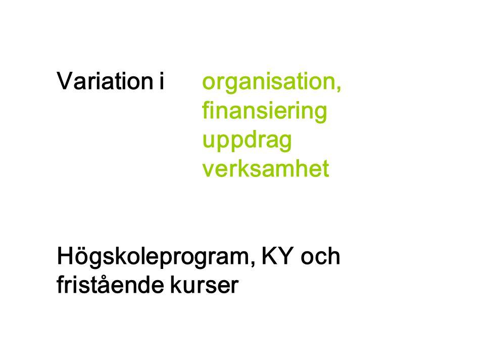 Variation i organisation, finansiering uppdrag verksamhet Högskoleprogram, KY och fristående kurser