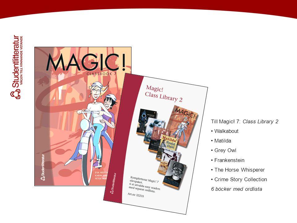 Till varje årskurs – en textbok baserad på 6 st easy readers som är avpassade för åldersgruppen … Till Magic! 7: Class Library 2 • Walkabout • Matilda