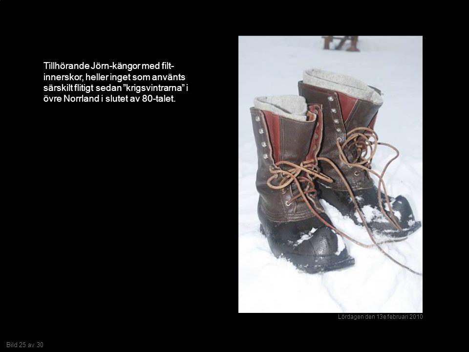 Bild 25 av 30 Tillhörande Jörn-kängor med filt- innerskor, heller inget som använts särskilt flitigt sedan krigsvintrarna i övre Norrland i slutet av 80-talet.