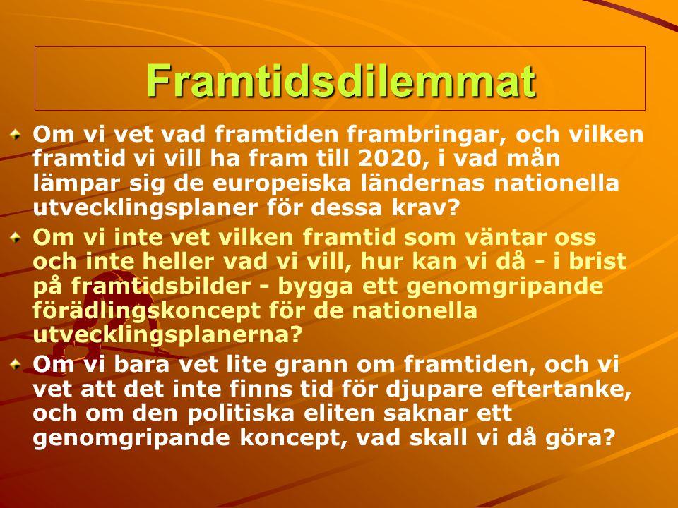 Framtidsdilemmat Om vi vet vad framtiden frambringar, och vilken framtid vi vill ha fram till 2020, i vad mån lämpar sig de europeiska ländernas natio