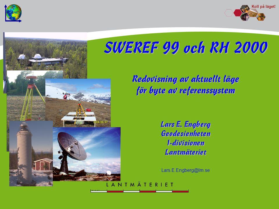 Lantmäteridagar i Stockholm, 18-19 november 2009SWEREF 99 och RH 20000/LEE2 Plan: RT 38, RT 90, RT R01-12 Höjd: RH 00, RH 70 3D: SWEREF 99 Geoidhöjder : SWEN 01L Situation nationellt 2003 18º 00 15º 00 12º 00 21º 00 h N H topografi geoid ellipsoid