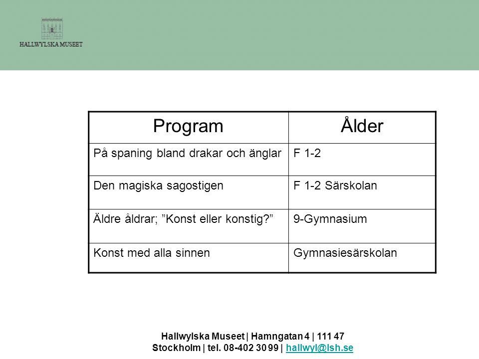Hallwylska Museet | Hamngatan 4 | 111 47 Stockholm | tel. 08-402 30 99 | hallwyl@lsh.sehallwyl@lsh.se ProgramÅlder På spaning bland drakar och änglarF